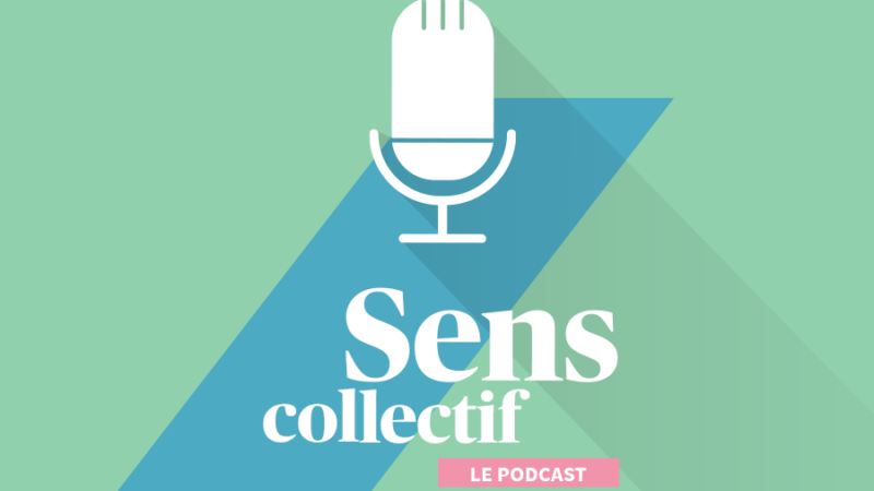 Sens collectif - Le podcast